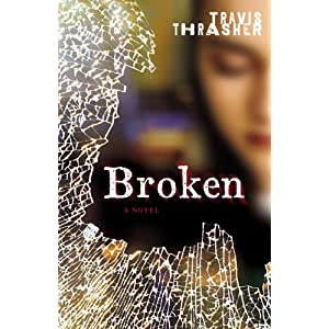 Broken by Travis Trasher