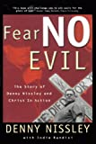 img - for Fear No Evil: The Story of Dennis Nissley and Christ in Action (Spirituality) book / textbook / text book