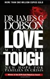 img - for By James C. Dobson Love Must Be Tough (1st Edition) book / textbook / text book