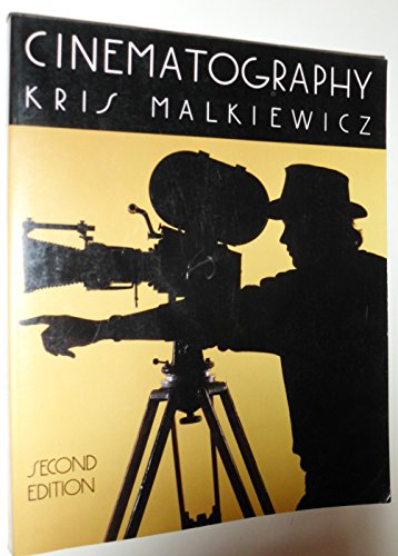 CINEMATOGRAPHY:  A Guide for Film Makers and Film Students