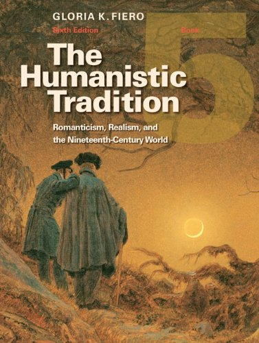 The Humanistic Tradition Book 5: Romanticism, Realism,...