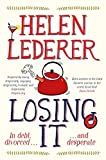 img - for Losing It by Helen Lederer (2015-02-12) book / textbook / text book