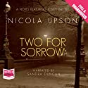 Two for Sorrow: Josephine Tey Series, Book 3 Audiobook by Nicola Upson Narrated by Sandra Duncan