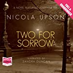 Two for Sorrow: Josephine Tey Series, Book 3 (       UNABRIDGED) by Nicola Upson Narrated by Sandra Duncan