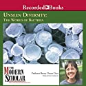 The Modern Scholar: Unseen Diversity: The World of Bacteria (       UNABRIDGED) by Betsey Dexter Dyer