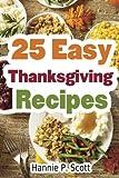 25 Easy Thanksgiving Recipes: Delicious Thanksgiving Recipes Cookbook