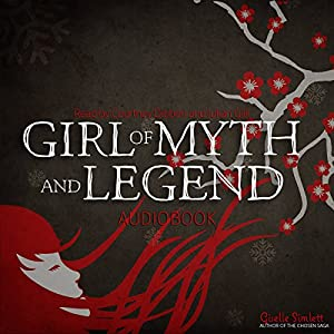 Girl of Myth and Legend Audiobook