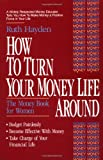 img - for How to Turn Your Money Life Around: The Money Book for Women book / textbook / text book