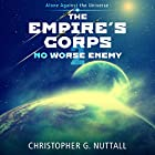No Worse Enemy: The Empire's Corps, Book 2 (       UNABRIDGED) by Christopher G. Nuttall Narrated by Jeffrey Kafer