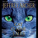 Cat O' Nine Tales (       UNABRIDGED) by Jeffrey Archer Narrated by Anton Lesser