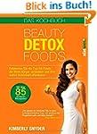 Beauty Detox Foods: Entdecken Sie die...