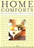 Home Comforts: The Art and Science of Keeping House (068481465X) by Cheryl Mendelson