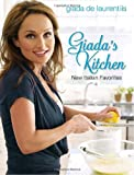 Giadas Kitchen: New Italian Favorites