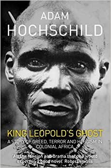 a review of king leopolds ghost by adam hochschild King leopold's ghost: a story of greed, terror and heroism in colonial africa   what people are saying - write a review  adam hochschild teaches writing at  the graduate school of journalism at the university of california at berkeley.