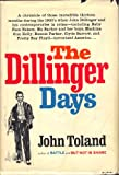img - for The Dillinger Days A Chronicle of Those Incredible Thirteen Months During the 1930's when John Dillinger and His Contemporaries in Crime - Including Baby Face Nelson, Ma Barker, and Her Boys, Machine Gun Kelly, Bonnie Parker, Clyde Barrow, and Pretty Boy Floyd - Terrorized book / textbook / text book