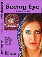 Seeing Eye: -- A day at the fair
