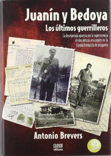 Juanín Y Bedoya. Los Últimos Guerrilleros