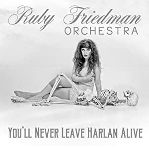 You'll Never Leave Harlan Alive