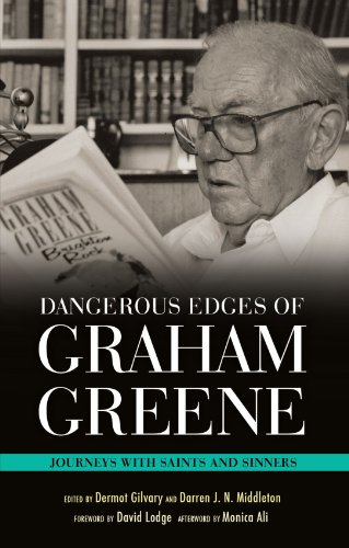 Dangerous Edges of Graham Greene: Journeys with Saints...