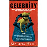 Celebrity: How Entertainers Took Over The World and Why We Need an Exit Strategyby Marina Hyde