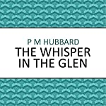 The Whisper in the Glen | P. M. Hubbard