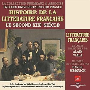 Le second XIXe siecle (Histoire de la littérature française 6) Discours