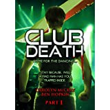 Club Death: Come for the dancing. Stay because, well a madman has trapped you inside (Indie Book into Indie Movie Serial)