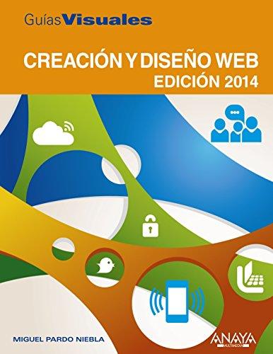 Creación Y Diseño Web - Edición 2014 (Guías Visuales)