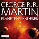 Planetenwanderer Audiobook by George R. R. Martin Narrated by Reinhard Kuhnert