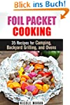 Foil Packet Cooking: 35 Easy and Tast...