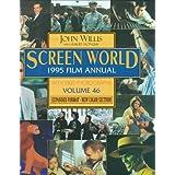 Screen World 1995 Film Annual: Volume 46: Expanded Format ~ John Willis