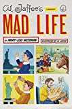 img - for Al Jaffee's Mad Life: A Biography 1St edition by Weisman, Mary-Lou (2010) Hardcover book / textbook / text book