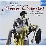 Amor Oriental - Händel alla turca
