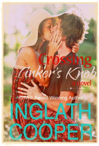 Inglath Cooper's CROSSING TINKER'S KNOB – 4.7 stars on 84 out of 91 rave reviews, and just $2.99! *Bonus* Hundreds of FREE & Bargain Romance Books From KND!