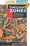 Twilight Zones: The Hidden Life of Cu...