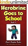 Herobrine Goes To School: Herobrine's...