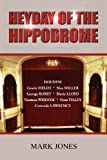 Heyday of the Hippodrome (075521384X) by Jones, Mark