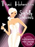 Sinfully Delicious (A Romantic Comedy) (A Hollywood Hills novella)