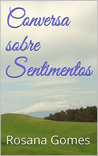 Rosana Gomes - Conversa sobre Sentimentos (Portuguese Edition)