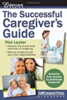 The Successful Caregiver's Guide