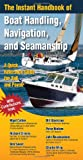 The Instant Handbook of Boat Handling, Navigation, and Seamanship: A Quick-Reference Guide for Sail and Power (0071499105) by Calder, Nigel