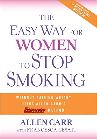 The Easy Way for Women to Stop Smoking: A Revolutionary Approach Using Allen Carr's Easyway? Method