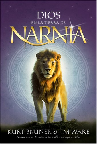 Dios En La Tierra De Narnia /Finding God in the Land of Narnia (Spanish Edition)