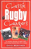David Mortimer Classic Rugby Clangers: An Amusing Collection of Rugby's Most Embarrassing Moments from over a Century