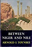 Between Niger And Nile (0192152459) by Toynbee, Arnold J.