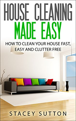 Ebook House Cleaning House Cleaning Made Easy How To