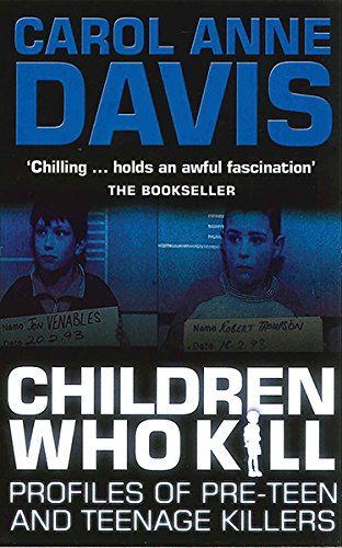 Children Who Kill: Profiles of Teen and Pre-teen Killers (Serial Killer Profiles compare prices)
