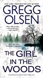 Gregg Olsen The Girl in the Woods (Birdy Waterman Thriller)