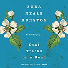 Dust Tracks on a Road: An Autobiography Audiobook by Zora Neale Hurston Narrated by Bahni Turpin