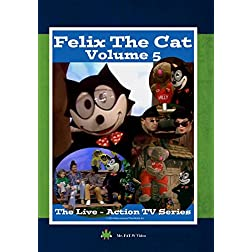 Felix The Cat, The Live Action Series - Volume 5